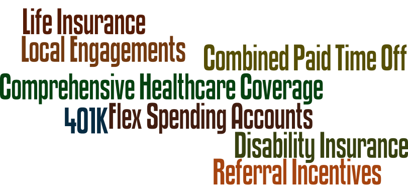 DCG Employment Benefits: Life Insurance, Local Engagements, Combined Paid Time Off, Comprehensive Healthcare Coverage, 401K, Flex Spending Accounts, Disability Insurance, Referral Incentives